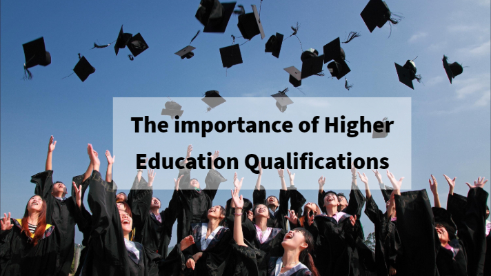 The importance of Higher Education Qualifications